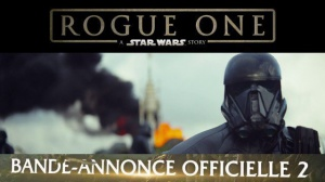 ROGUE ONE - A STAR WARS STORY : Nouvelle Bande-annonce du film en VF