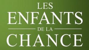 LES ENFANTS DE LA CHANCE : Bande-annonce du film
