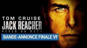 JACK REACHER - NEVER GO BACK : Bande-annonce Finale du film en VF