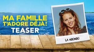 """MA FAMILLE T'ADORE DÉJÀ ! : Bande-annonce Teaser """"Nounou"""" du film"""