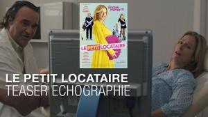 """LE PETIT LOCATAIRE : Bande-annonce Teaser """"Échographie"""""""