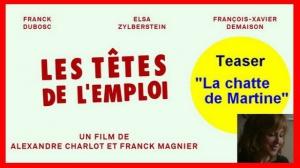 """LES TÊTES DE L'EMPLOI : Bande-annonce Teaser """"La chatte de Martine"""""""
