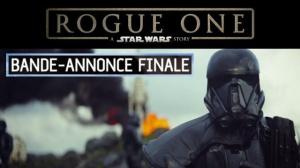 ROGUE ONE - A STAR WARS STORY : Bande-annonce Finale du film en VF