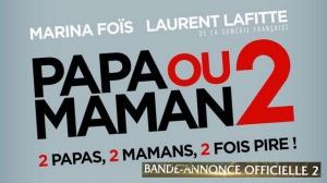 PAPA OU MAMAN 2 : Nouvelle Bande-annonce du film