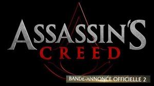ASSASSIN'S CREED : Nouvelle Bande-annonce du film en VF
