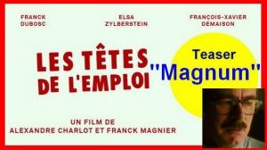 """LES TÊTES DE L'EMPLOI : Bande-annonce Teaser """"Magnum"""""""