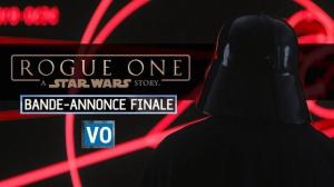 ROGUE ONE - A STAR WARS STORY : Bande-annonce Finale du film en VO