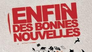 ENFIN DES BONNES NOUVELLES : Bande-annonce du film