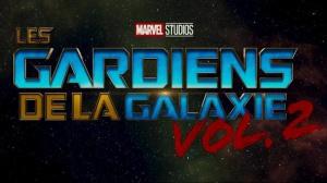 LES GARDIENS DE LA GALAXIE Vol. 2 : Nouvelle Bande-annonce du film en VF