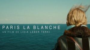 PARIS LA BLANCHE : Bande-annonce du film