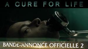 A CURE FOR LIFE : Nouvelle Bande-annonce du film en VF