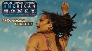 AMERICAN HONEY : Nouvelle Bande-annonce du film en VOSTF