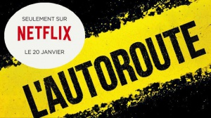 L'AUTOROUTE : Bande-annonce du film Netflix en VOSTF