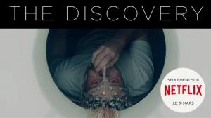 THE DISCOVERY : Bande-annonce du film Netflix en VF