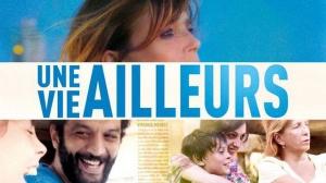 UNE VIE AILLEURS : Bande-annonce du film