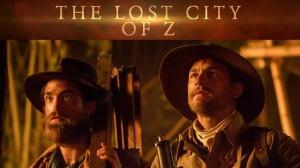 THE LOST CITY OF Z de James Gray : Bande-annonce du film en VOSTF