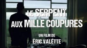 LE SERPENT AUX MILLE COUPURES : Bande-annonce du film