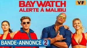 BAYWATCH - ALERTE À MALIBU : Nouvelle bande-annonce du film en VF