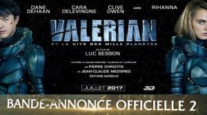 VALÉRIAN ET LA CITÉ DES MILLE PLANÈTES : Nouvelle bande-annonce du film de Luc Besson en VF