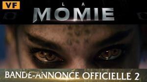 LA MOMIE (2017) : Nouvelle bande-annonce du film en VF