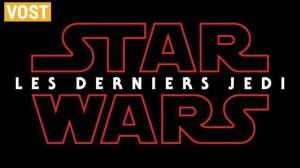 STAR WARS - LES DERNIERS JEDI : Bande-annonce du film en VOSTF