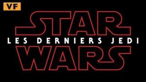 STAR WARS - LES DERNIERS JEDI : Bande-annonce du film en VF