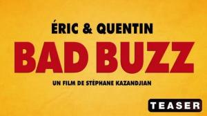 BAD BUZZ : Bande-annonce Teaser du film avec Éric et Quentin