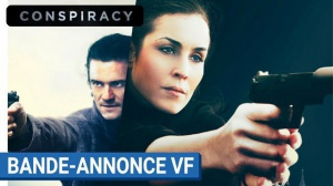 CONSPIRACY : Bande-annonce du film en VF