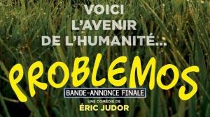 """PROBLEMOS : Bande-annonce """"finale"""" du film de Éric Judor"""
