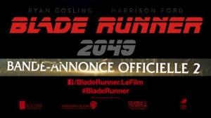 BLADE RUNNER 2049 : Nouvelle bande-annonce du film en VF
