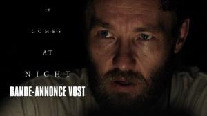 IT COMES AT NIGHT : Nouvelle bande-annonce du film d'horreur en VOSTF