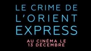 LE CRIME DE L'ORIENT EXPRESS (2017) : Bande-annonce du film de Kenneth Branagh en VF
