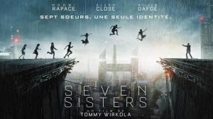 SEVEN SISTERS : Bande-annonce du film en VF