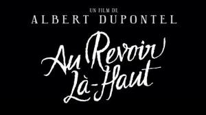 AU REVOIR LÀ-HAUT : Bande-annonce du film de Albert Dupontel