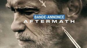 AFTERMATH : Bande-annonce en VF du film avec Arnold Schwarzenegger