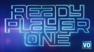 READY PLAYER ONE de Steven Spielberg : Bande-annonce du Comic-Con en VO