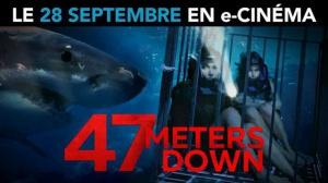47 METERS DOWN en e-Cinéma : Bande-annonce du film en VF