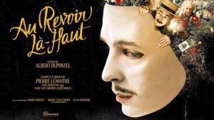 AU REVOIR LÀ-HAUT : Nouvelle bande-annonce du film de Albert Dupontel