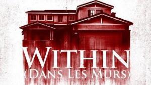 WITHIN - DANS LES MURS : Bande-annonce du film d'horreur en VOSTF