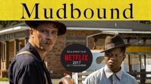 MUDBOUND : Bande-annonce du film Netflix en VF