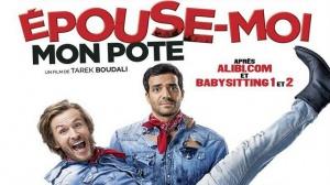 ÉPOUSE-MOI MON POTE : Nouvelle bande-annonce du film