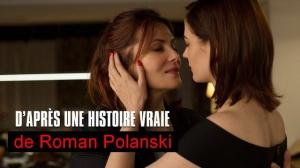 D'APRÈS UNE HISTOIRE VRAIE : Bande-annonce du film de Roman Polanski