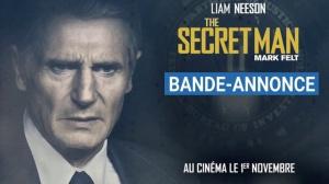 THE SECRET MAN - MARK FELT : Bande-annonce du film avec Liam Neeson en VOSTF