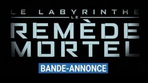 LE LABYRINTHE - LE REMÈDE MORTEL : Bande-annonce du film en VF