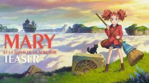 MARY ET LA FLEUR DE LA SORCIÈRE : Bande-annonce du film d'animation japonais