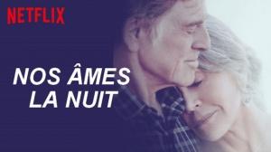 NOS ÂMES LA NUIT : Bande-annonce en VF du film Netflix avec Robert Redford et Jane Fonda