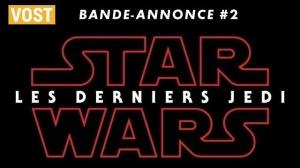 STAR WARS - LES DERNIERS JEDI : Nouvelle bande-annonce du film en VOSTF