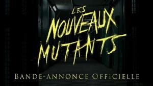 LES NOUVEAUX MUTANTS : Bande-annonce du film en VOSTF