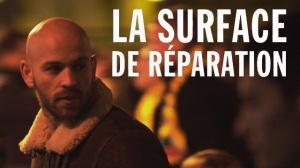 LA SURFACE DE RÉPARATION : Bande-annonce du film