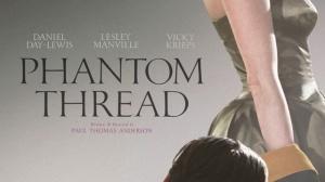 PHANTOM THREAD : Bande-annonce du film de Paul Thomas Anderson en VOSTF